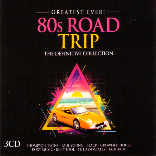 Greatest Ever 80s Road Trip 3CD (2016)