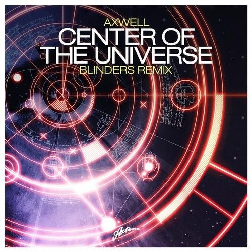 Axwell – Center Of The Universe (2013)