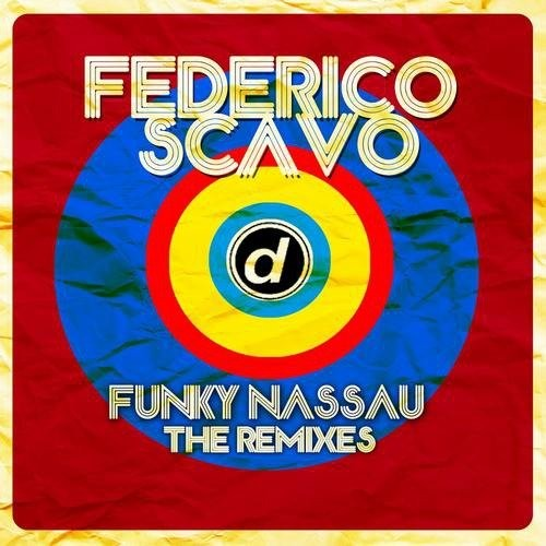 Federico Scavo – Funky Nassau (The Remixes) (2013)