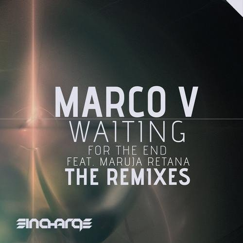 Marco V, Maruja Retana – Waiting (For The End) (The Remixes) (2013)