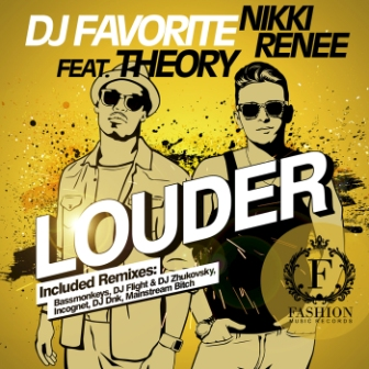 DJ Favorite, Nikki Renee feat. Theory - Louder (Official Single)