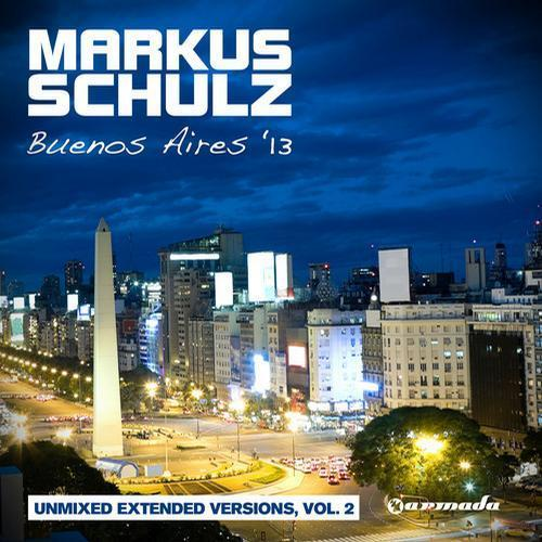 Markus Schulz Buenos Aires 13 (Unmixed Extended Versions Vol.2) (2013)