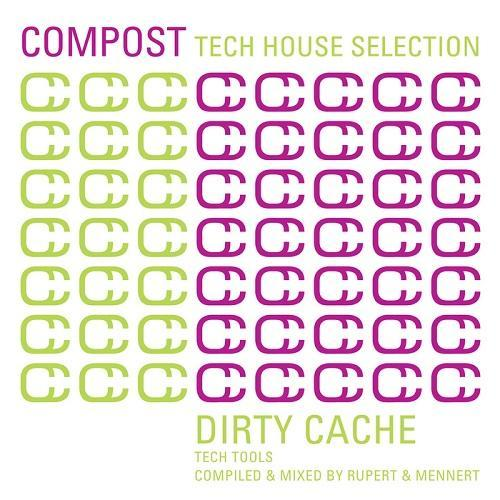 Compost Tech House Selection: Dirty Cache Tech Tools (Compiled & Mixed By Rupert & Mennert) (2013)