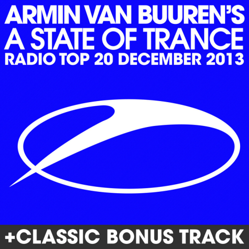 A State Of Trance Radio Top 20 - December 2013 (Including Classic Bonus Track) (2013)