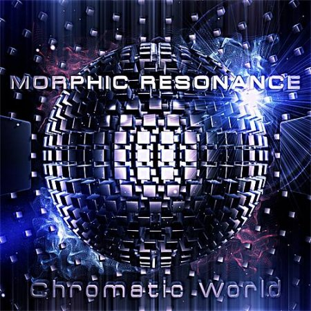 Morphic Resonance - Chromatic World (2014) FLAC