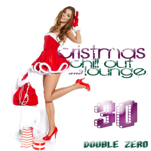 Double Zero – Christmas Chill Out and Lounge (Music Cafe)(2014)