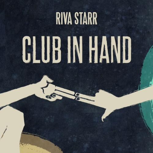 Riva Starr – Club in Hand (2014)