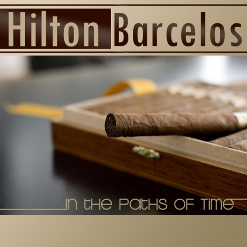 Hilton Barcelos – In the Paths of Time (2014)