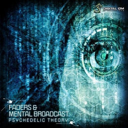 Faders & Mental Broadcast - Psychedelic Theory (2014)