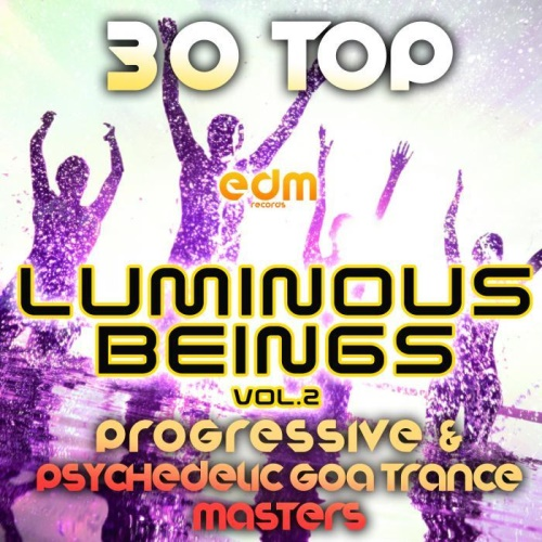 Luminous Beings Vol.2 (30 Top Progressive Psychedelic Goa Trance Masters 2014) (2014)