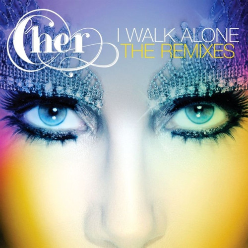 Cher - I Walk Alone [Remixes] 2014
