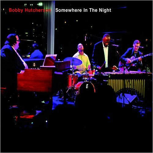 Bobby Hutcherson - Somewhere In The Night (2014)