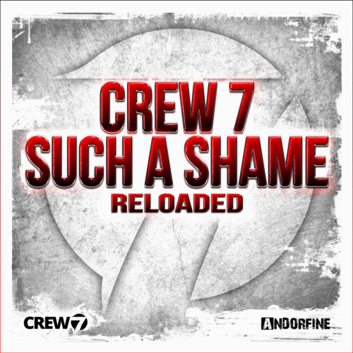 Crew 7 - Such A Shame (Reloaded) 2014