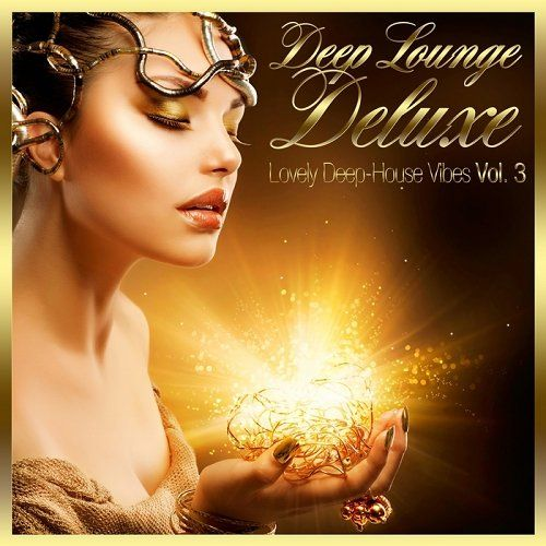 Deep Lounge Deluxe Lovely Deep-House Vibes Vol 3 (2014)