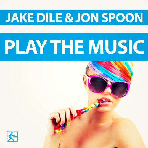 Jake Dile & Jon Spoon - Play The Music (2014)