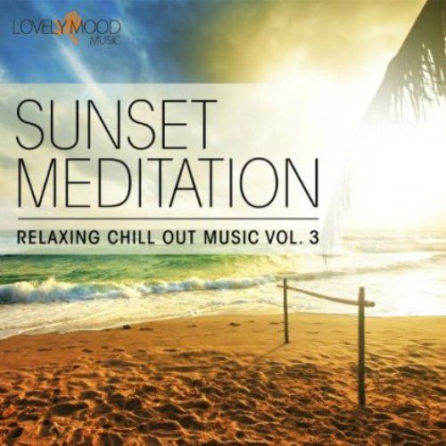 Sunset Meditation Relaxing Chill Out Music Vol 3 (2014)