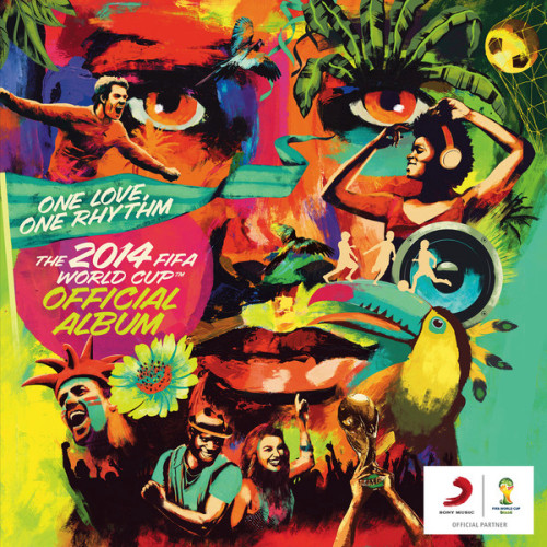 The 2014 FIFA World Cup™ - One Love, One Rhythm Official Album (2014)