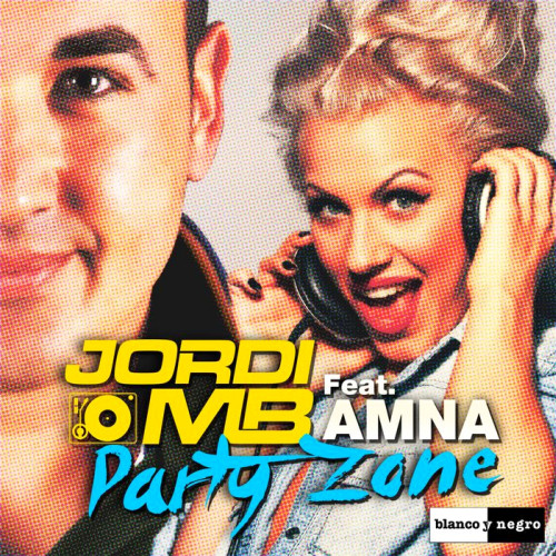 Jordi Mb Featuring Amna - Party Zone (2014)