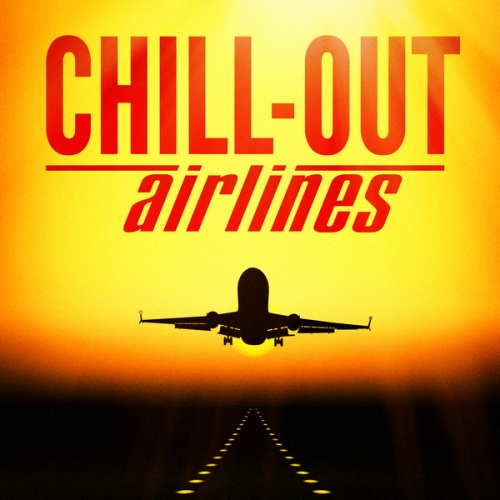 VA - Chill-Out Airlines (Lounge Music to Help You Take Off)(2014)