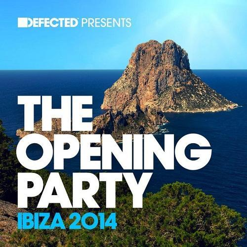 Defected Presents: The Opening Party Ibiza 2014 (2014)