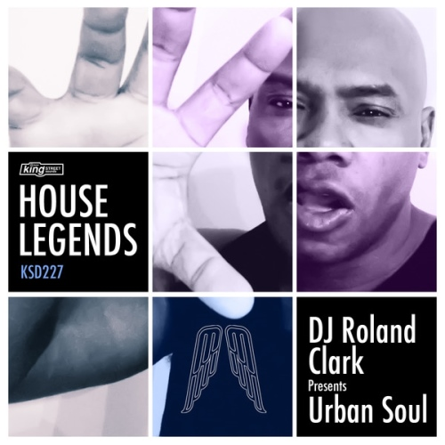 DJ Roland Clark & Urban Soul - House Legends: DJ Roland Clark Presents Urban Soul (2013)