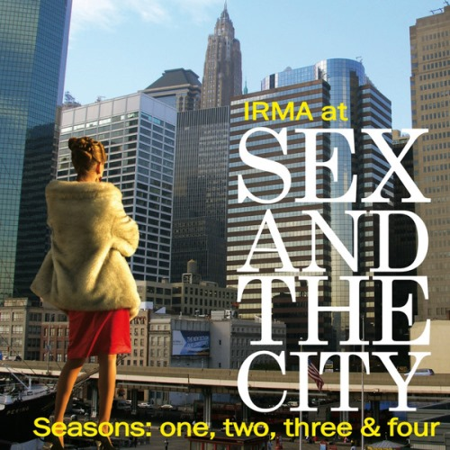 VA - Irma at Sex and the City (Seasons One, Two, Three & Four Soundtrack)(2014)