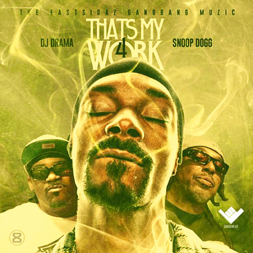 Snoop Dogg & The EastSidaz - Thats My Work 4 (Official Mixtape 2014)