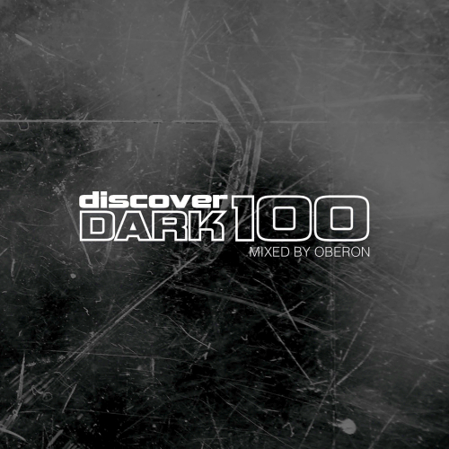 Discover Dark 100 (Mixed By Oberon) 2014