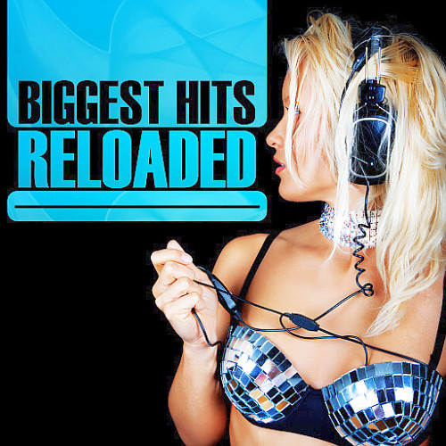 Various - Biggest Hits Reloaded (2014)