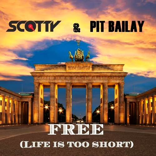 Scotty & Pit Bailay - Free (Life Is Too Short) 2014