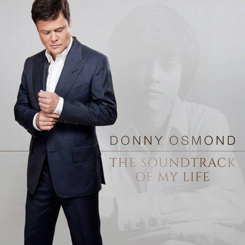 Donny Osmond - The Soundtrack Of My Life (2014)
