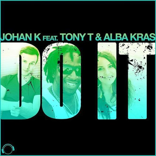 Johan K Feat. Tony T & Alba Kras - Do It (2015)