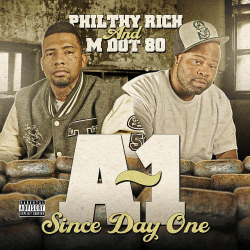 Philthy Rich And M Dot 80 - A-1 Since Day One (2015)