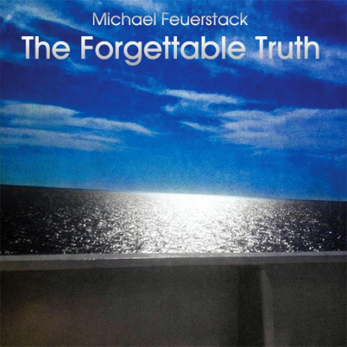 Michael Feuerstack - The Forgettable Truth (2015)