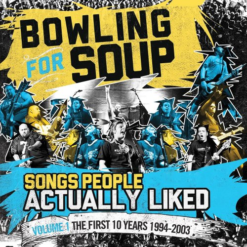 Bowling For Soup - Songs People Actually Liked Vol.1 (2015)