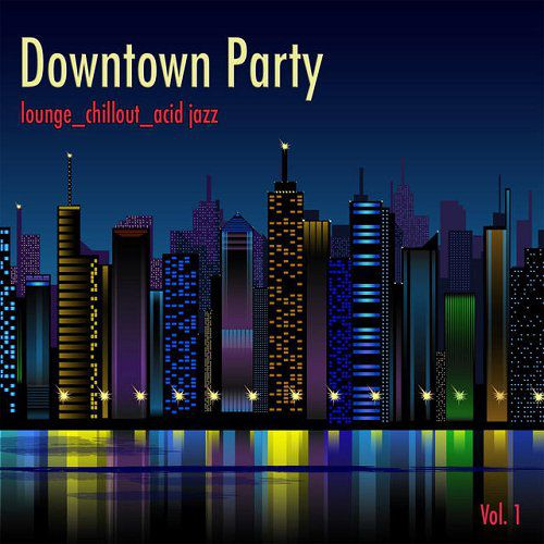 Downtown Party Vol 1 Lounge Chillout Acid Jazz (2015)