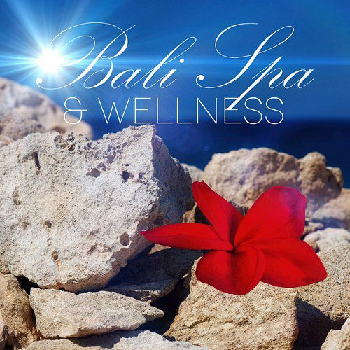 Bali Spa and Wellness - Music for massage Relaxation Meditation Reiki Healing Yoga De Stress Health Spa Piano Flute Sounds of Nature (2015)
