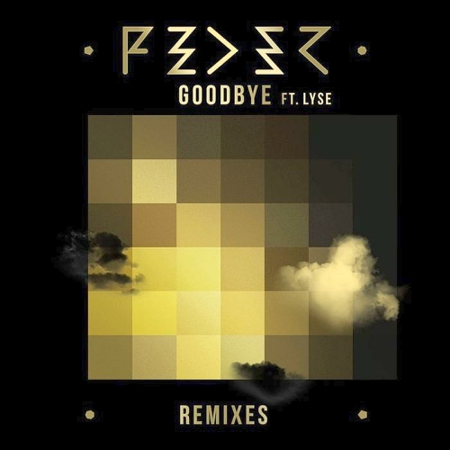Feder Feat. Lyse - Goodbye (Remixes) 2015
