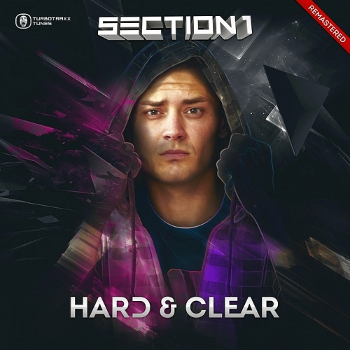 Section 1 - Hard & Clear (Remastered) 2015