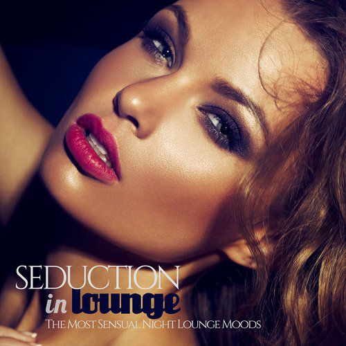 SEDUCTION in LOUNGE The Most Sensual Night Lounge Moods (2015)