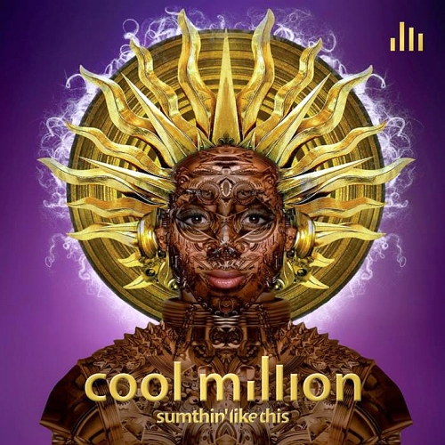 Cool Million - Sumthin Like This (2015)