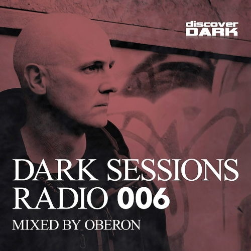 Oberon - Dark Sessions Radio 006 (Mixed by Oberon) (2015)