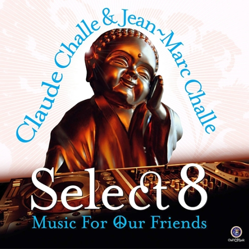Select VIII (Hosted By Claude Challe & Jean-Marc Challe) (2015)