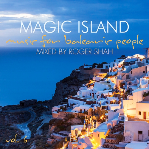 Roger Shah - Magic Island: Music for Balearic People, Vol. 6 (2015)