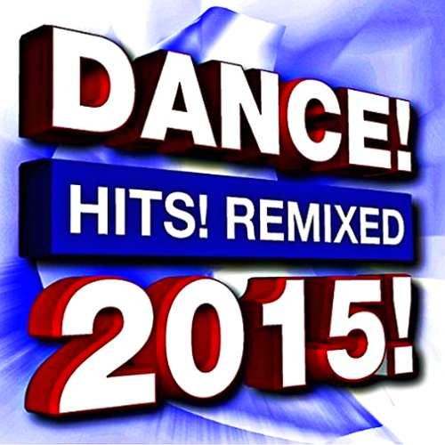 Dance Hits! Remixed 2015 [Clean]