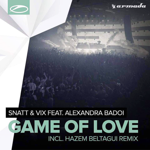 Snatt & Vix Feat. Alexandra Badoi - Game Of Love (2015)