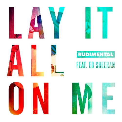 Rudimental Feat. Ed Sheeran - Lay It All On Me: The Remixes (2015)