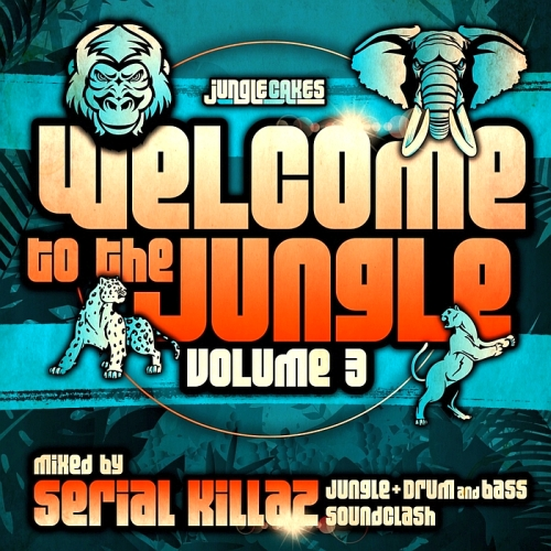 Welcome To The Jungle Vol 3: The Ultimate Jungle Cakes Drum & Bass Compilation (2015)
