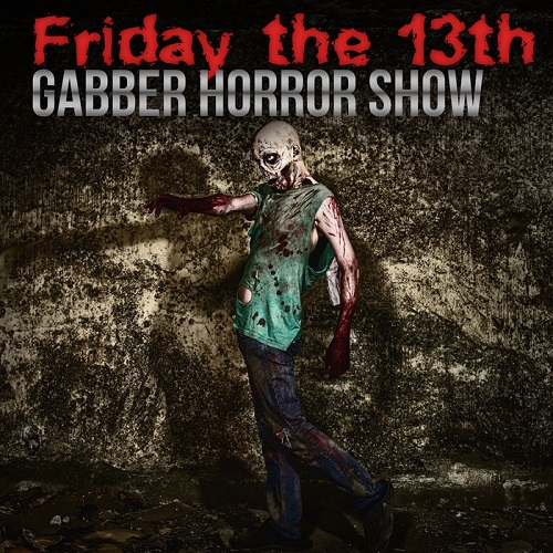 Friday The 13th Gabber Horror Show (2015)
