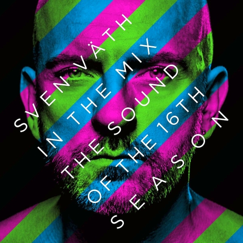 Sven Vath: In The Mix The Sound Of The Sixteenth Season (2015)